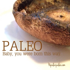 You were born this way | popularpaleo.com
