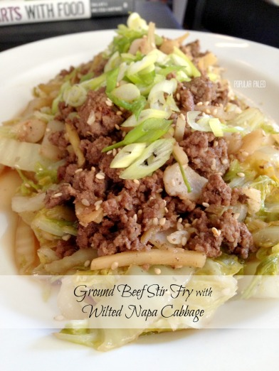 Ground Beef Stir Fry with Wilted Napa Cabbage    Popular Paleo